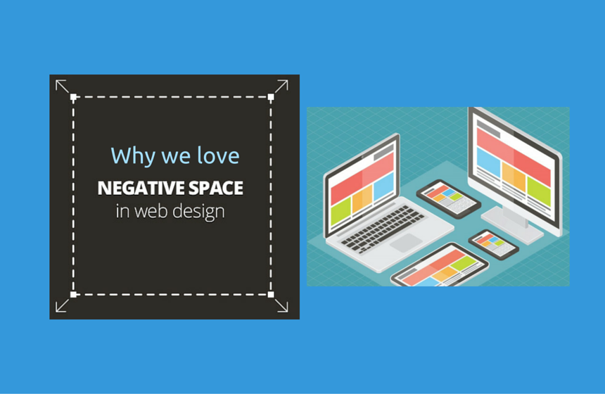 Why We Love Negative Space In Web Design (And You Should Too!)