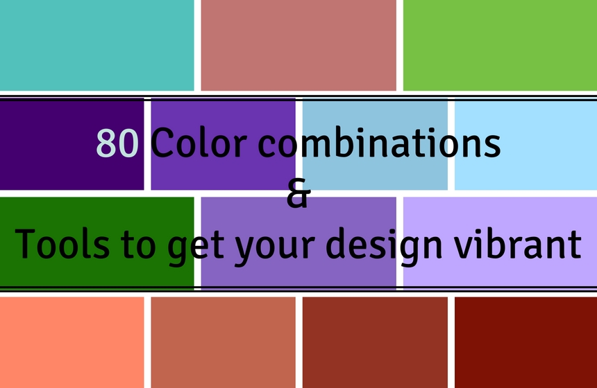 The Best Color Combinations and Innovative Tools At Your Disposal!