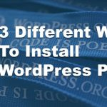 3 Different Ways To Install a WordPress Plugin
