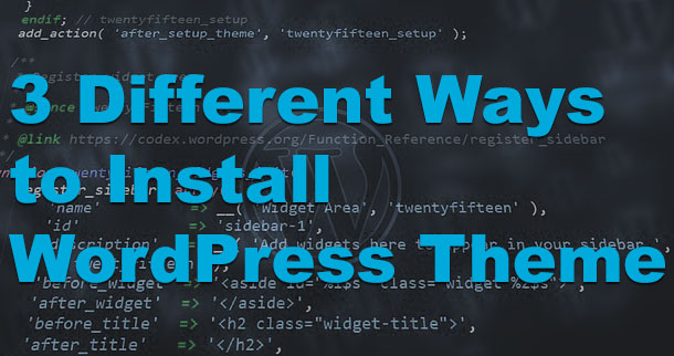 3 Best Ways to Install a WordPress Theme
