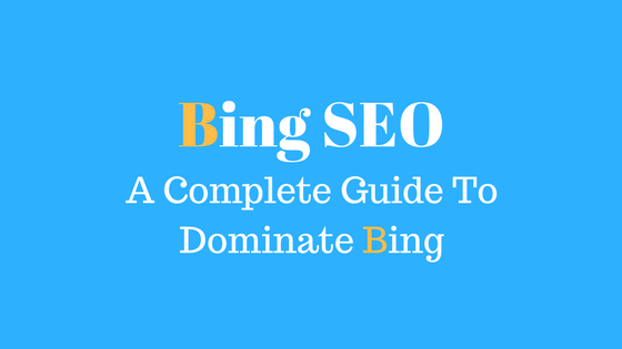 Bing SEO: A Complete Guide To Dominate Bing